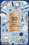 50 Things About My Father (Fill-in Gift Book) A Celebration