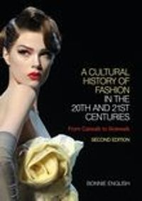 A Cultural History of Fashion in the 20th and 21st Centuries From Catwalk to Sidewalk