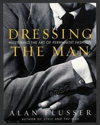 Dressing the Man Mastering the Art of Permanent Fashion