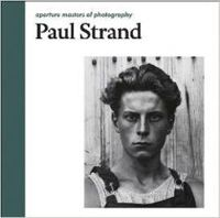 Paul Strand: Aperture Aperture Masters of Photography