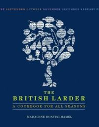 The British Larder A Cookbook For All Seasons
