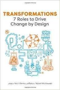 Transformations: 7 Roles to Drive Change by Design