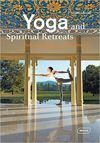 Yoga and Spiritual Retreats Relaxing Spaces to Find Oneself