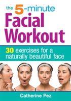 5-minute Facial Workout 30 Exercises for a Naturally Beautiful Face