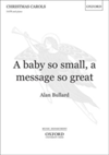 A A Baby So Small, a Message So Great:  A baby so small, a message so great Vocal Score