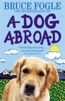 A Dog Abroad One Man and his Dog Journey into the Heart of Europe
