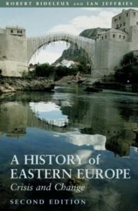A History of Eastern Europe : Crisis and Change