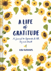 A Life of Gratitude How to Appreciate It All, Big and Small
