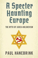 A Specter Haunting Europe The Myth of Judeo-Bolshevism