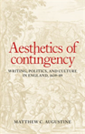 Aesthetics of Contingency Writing, Politics, and Culture in England, 1639-89
