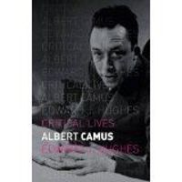 Albert Camus (Critical Lives)