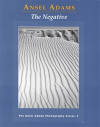 Ansel Adams Photography Series: The Negative