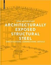 Architecturally Exposed Structural Steel Specifications, Connections, Details
