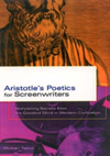 Aristotle's Poetics For Screenwriters Storytelling Secrets from the Greatest Mind in Western Civilization