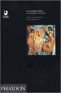 Art in Modern Culture: An Anthology of Critical Texts (Open University Set Book)