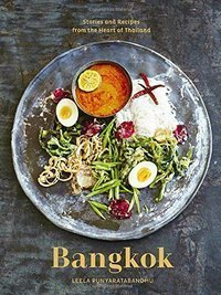 Bangkok: Recipes and Stories from the Heart of Thailand