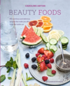 Beauty Foods 65 Nutritious and Delicious Recipes That Make You Shine from the Inside out