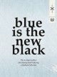 Blue is the New Black (paperback) The 10 Step Guide to Developing and Producing a Fashion Collection