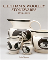 Chetham and Woolley Stonewares 1793-1821