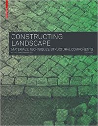 Constructing Landscape Materials, Techniques, Structural Components