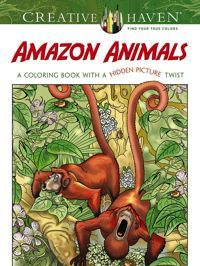 Creative Haven Amazon Animals A Coloring Book with a Hidden Picture Twist