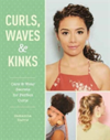 Curls, Waves and Kinks Care and wear secrets for curly hair