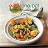 Easy One-Pot Over 100 Tasty Recipes for Busy Cooks