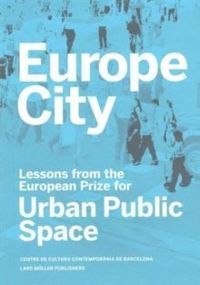 Europe City : Lessons from the European Prize for Urban Public Space