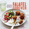 Falafel Forever Nutritious and Tasty Recipes for Fried, Baked, Raw, Vegan and More!