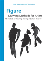Figure Drawing Methods for Artists Over 130 Methods for Sketching, Drawing, and Artistic Discovery