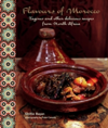 Flavours of Morocco Tagines and Other Delicious Recipes from North Africa