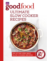 Good Food: Ultimate Slow Cooker Recipes
