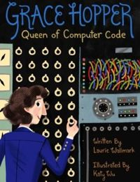 Grace Hopper : Queen of Computer Code