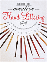 Guide to Creative Handlettering Over 20 Step-by-Step Projects & Creative Techniques