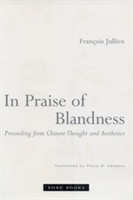 In Praise of Blandness Proceeding from Chinese Thought and Aesthetics