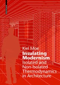 Insulating Modernism Isolated and Non-isolated Thermodynamics in Architecture