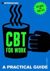 Introducing Cognitive Behavioural Therapy (CBT) For Work