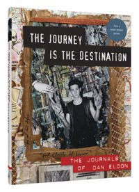 Journey is the Destination The Journals of Dan Eldon