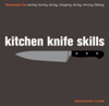 Kitchen Knife Skills Techniques for Carving, Boning, Slicing, Chopping, Dicing, Mincing, Filleting