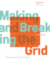 Making and Breaking the Grid, Second Edition, Updated and Expanded A Graphic Design Layout Workshop