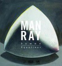 Man Ray Human Equations: A Journey from Mathematics to Shakespeare
