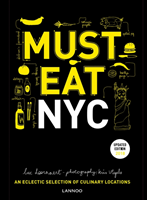 Must Eat NYC An Eclectic Selection of Culinary Locations