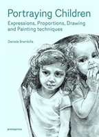Portraying Children Expressions, Proportions, Drawing and Painting Techniques