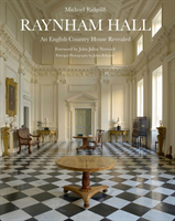 Raynham Hall An English Country House Revealed