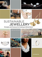 Sustainable Jewellery Principles and Processes for Creating an Ethical Brand