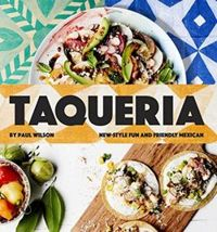 Taqueria New-style fun and friendly Mexican Cooking