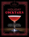 The Artisanal Kitchen: Holiday Cocktails The Best Nogs, Punches, Sparklers, and Mixed Drinks for Every Festive Occasion