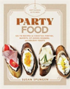 The Artisanal Kitchen: Party Food Go-To Recipes for Cocktail Parties, Buffets, Sit-Down Dinners, and Holiday Feasts