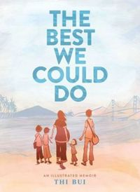 The Best We Could Do: An Illustrated Memoir