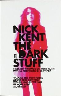 The Dark Stuff: Selected Writings on Rock Music 1972-1993